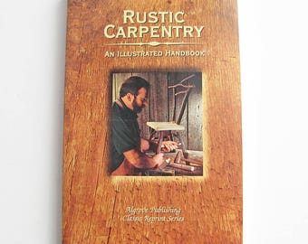 Rustic Carpentry book, DIY furniture and home accessories, woodworking book