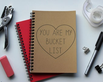 You are my Bucket List - 5 x 7 journal