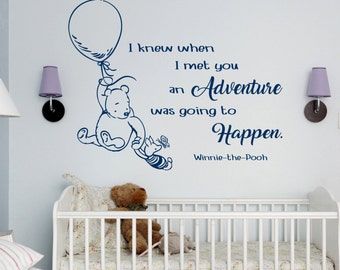 Winnie the Pooh Wall Decals Classic I Knew When I Met You An Adventure Was Going To Happen Winnie The Pooh Wall Decal Nursery ET001