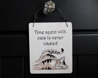 "5"" x 6 "" wooden plaque. Time spent with cats is never wasted, a quote by Sigmund Freud, hand painted for cat lovers"