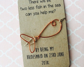 There are two less fish in the sea, will you help me. Will you be my bridesmaid, handmade wire Fish. Wedding.