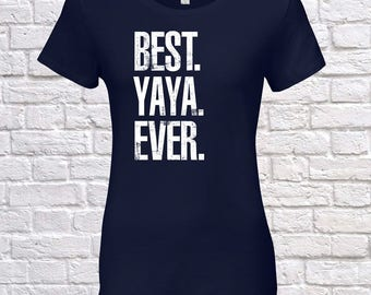 Best Yaya Ever, Yaya Gift, Yaya Birthday, Yaya Tshirt, Yaya Gift Idea, Baby Shower, ,