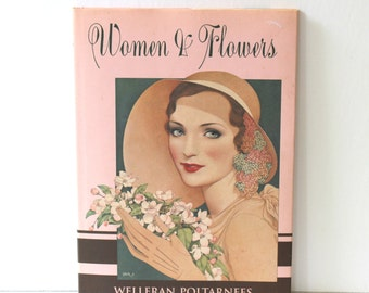Book: Women & Flowers by Welleran Poltarnees c. 1993 , Pink Coffee Table Book for Women , Poem Picture Book , Art Book Flowers