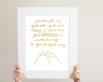 Dr. Seuss Mountain Quote - Foil Print - Multiple Color Options!  - Oh the Places You'll Go Your Mountain is Waiting - Nursery Decor