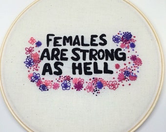Unbreakable Kimmy Schmidt females are strong as hell Quote Embroidery Hoop Art >> Made to Order