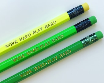 Work hard Play Hard Pencil
