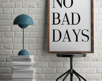 No Bad Days Poster, Printable Poster, Motivational Poster, Inspirational Poster, Digital Print, Wall Art, Home Decor, Quote Print