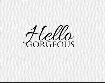 hello gorgeous clip art svg dxf file instant download silhouette cameo cricut digital scrapbooking commercial use