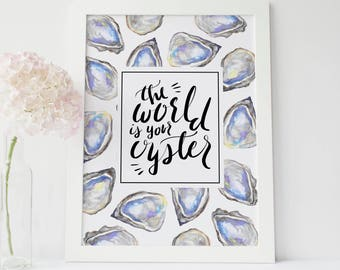 The World is your Oyster, Wanderlust Print, Nursery Wall Decor, Oyster Print, Oyster Wall Art, Wall Art, Travel Quote, Travel Art Poster