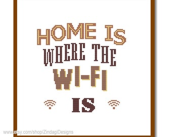 """Modern Cross Stitch Pattern """"Home is where the Wi fi is"""" modern nerdy quote geeky Text wall art gift wall decor"""