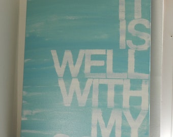 it is well with my soul - 14x18 - hand painted canvas - light turquoise - hymn lyrics - word art