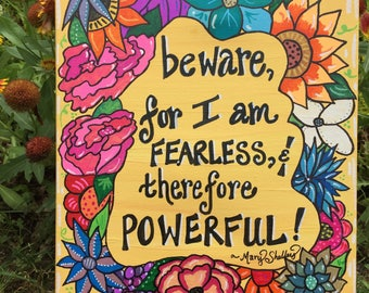 Custom Made Powerful Woman Painting; fearless and powerful; Self-Esteem Art; floral art; Mary Shelley quote
