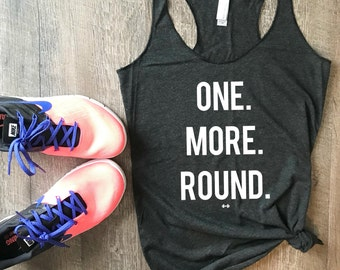 One More Round Funny Workout Tank, Gym Tank, Womens Workout Tank, Funny Tank, Motivation Tank, Boxing Tank, Funny Boxing Tank, Boxing
