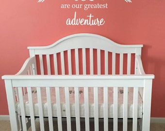 """Wall decal """"Baby Name YOU are our greatest adventure"""" with arrows, nursery, custom, home decor, wall decor, vinyl decal INDOOR"""