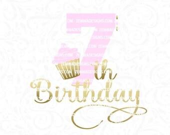 seventh birthday svg - 7th birthday svg - cupcake svg - svg birthday - svg seventh birthday, svg 7th birthday, Zemma Designs