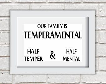 Our Family Is Temperamental Framed Quote Print Mounted Word Art Wall Art Decor Typography Inspirational Quote Home Gift