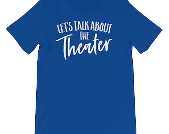 Let's Talk About The Theater Acting Actor Drama Shirt