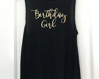 Birthday Girl Flowy Muscle Tank // Gold Foil / Gift for her / Custom tee / Boss gift / 8803