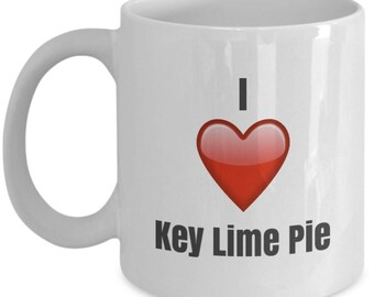 I Love Key Lime Pie, Key Lime Pie Mug, Key Lime Pie Coffee Mug, Key Lime Pie Gifts, Key Lime Pie Lover Gift, Funny Coffee mug