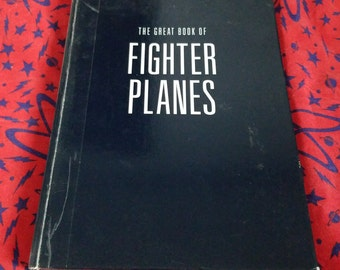 The Great Book of Fighter Planes: The World's Warriors ** vintage 1990 coffee table photography book of aircraft **