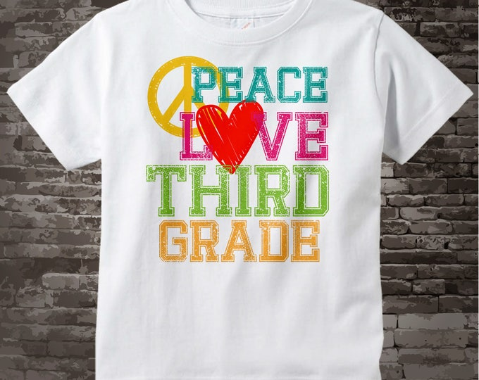 3rd Grade Shirt, Peace Love Third Grade Shirt, Colorful Third Grade Shirt Child's Back To School Shirt 07212015a