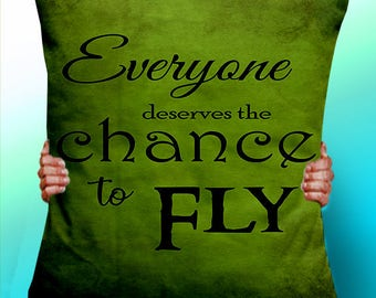 Wicked Everyone Deserves tha chance to fly Witch Oz - Cushion / Pillow Cover /typographic pillow typographic Panel / Fabric