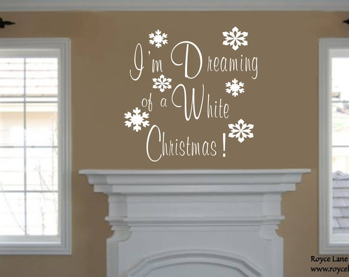 Christmas Decoration-I'm Dreaming of a White Christmas Vinyl Wall Decal-Christmas Decal-Christmas Wall Decal-Christmas Decor- Xmas Decal