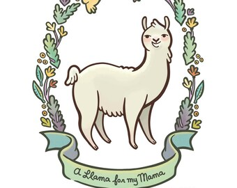 "Llama for My Mama, 8.5"" by 11"" Limited Edition Archival Print"