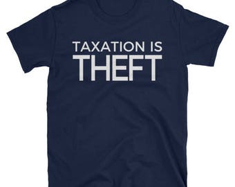 Taxation Is Theft T Shirt Government Taxes Tee