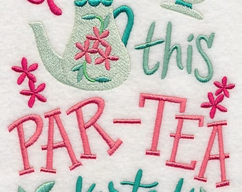 Let's Get This Par-Tea Party Started Embroidered Flour Sack Hand/Dish Towel
