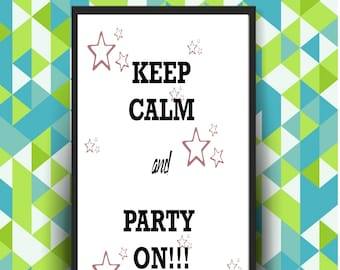 Keep Calm, Instant Download Printable Art, Keep Calm and Party On, Wall Art, Room Décor, Keep Calm Poster, Printable wall art decor, decor
