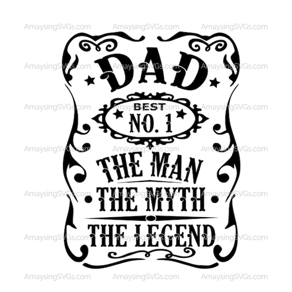 Dad The Man The Myth The Legend Svg Dad Tshirt Svg Fathers Day