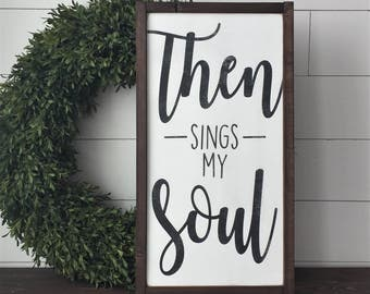 "Then Sings My Soul | Wall Decor, Framed Wood Sign, 12""x22"" Hymn Sign"