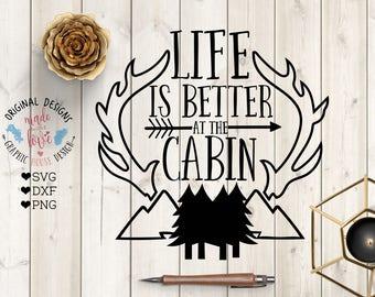 cabin svg, woods svg, life is better at the cabin SVG Cut File, antlers svg, Antlers dxf, hunters svg, forest svg, outdoors svg, cabin dxf
