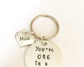 Mum Keyring, One In A Million Keyring, Hand Stamped Keyring, One In  a Million, Mothers Day, Gift For Mum, Mum Gift