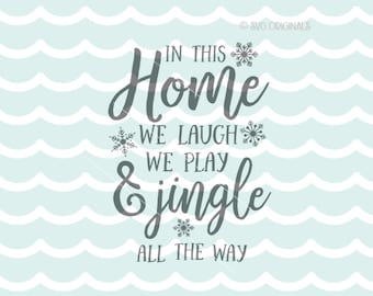 Jingle All The Way SVG Vector File. Cricut Explore and more. In This Home Jingle All The Way Christmas Quote Sign Snowflakes SVG