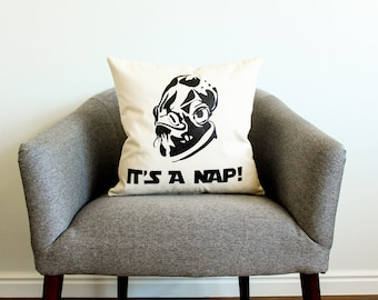 """Star Wars """"It's A Nap!"""" Pillow - Gift for Her, Gift for Him, Cushion Cover, Star Wars Gift, Star Wars Funny Gift"""