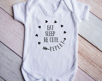 Eat, Sleep, Be Cute Bodysuit, Baby Shower Gift, Cute Bodysuit, Bodysuit For Girls, Funny Bodysuit, Arrow and Heart Bodysuit, New Baby Gift