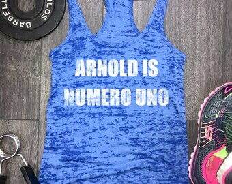 Arnold is Numero Uno workout tank, arnold gym tank, burnout workout tank, best workout tank, fitness motivation, trendy graphic tank