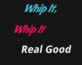 Whip It Whip It real good instant download printable