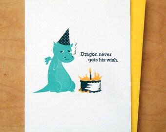 Dragon Never Gets His Wish - Letterpress Birthday Card