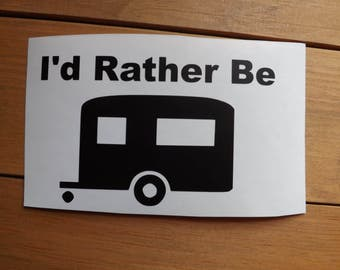 I'd Rather Be Camping decal-camping decal-camper decal-traveling decal-camping-window-car-truck -laptop-yeti-mug-tumbler-coffee cup decal
