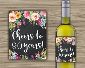PRINTABLE 90th Birthday Wine Label - Floral - Chalkboard Style - 90TH - INSTANT DOWNLOAD - Cheers To Ninety Years - WB029