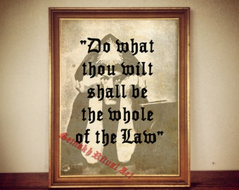 "Aleister Crowley's quote print, ""Do what thou wilt..."" Thelema print, Thelemic illustration, Crowley portrait print #96"