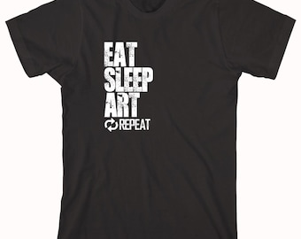 Eat Sleep Art Repeat Shirt, artist, gift idea - ID: 837