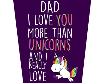 I Love You More Than Unicorns Father's Day Card