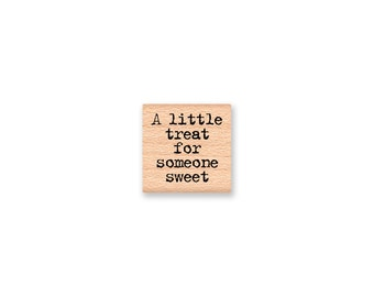 a little treat for someone sweet~Rubber Stamp~Thank You Saying~DIY Party Favors~Sweet Sentiment~Wood Mounted~Mountainside Crafts (13-41)