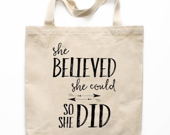Canvas Tote Bag, She Believed She Could Canvas Tote Bag, Printed Tote Bag, Canvas Bag, Market Bag, Shopping Bag, Reusable Grocery Bag 0006