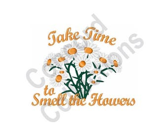 Daisy Flowers - Machine Embroidery Design, Take Time To Smell The Flowers