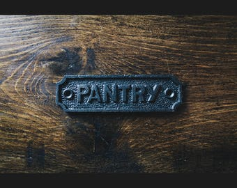Cast Iron  'Pantry'  Plaque Great Rustic Sign 152mm X 45mm